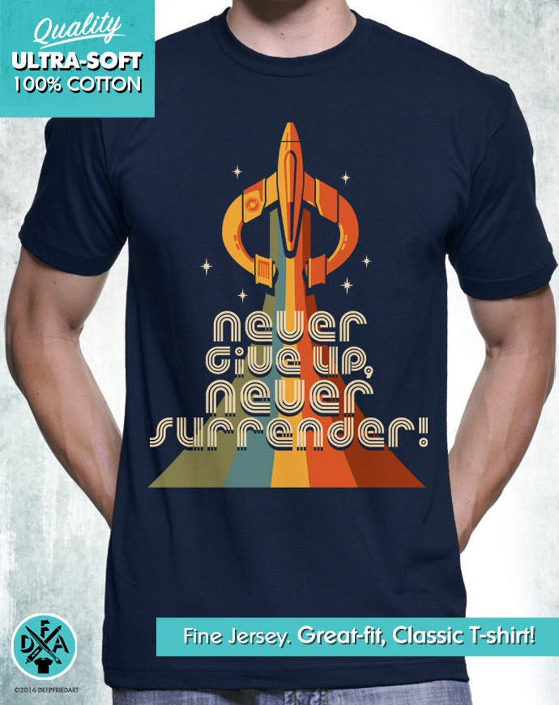 New Galaxy Quest Inspired Never Give Up Never Surrender Retro image 0