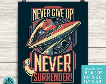 Galaxy Quest Inspirational Quote Never Give Up Never Surrender Design Museum Quality Premium Poster Wall Decor Art Print All Sizes