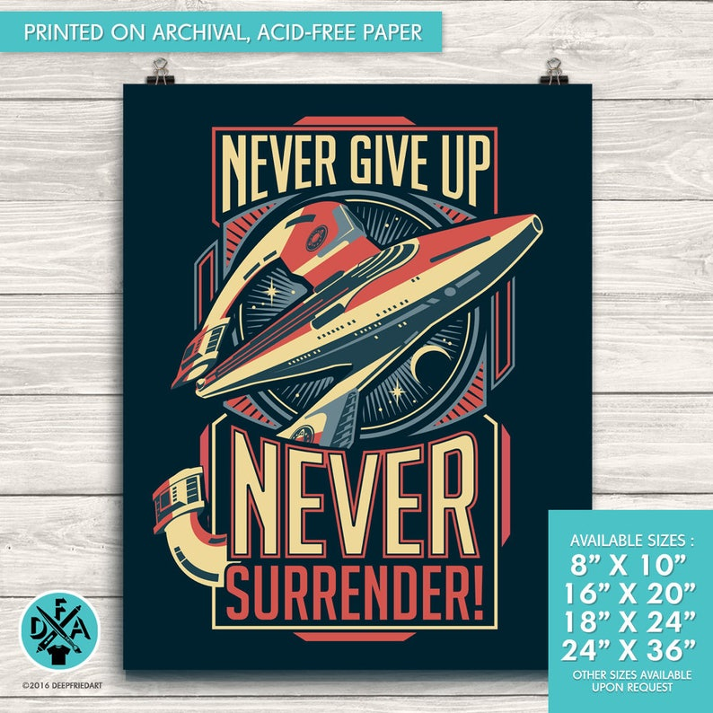Galaxy Quest Inspirational Quote Never Give Up Never Surrender Etsy
