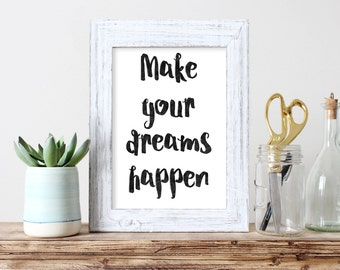 Make Your Dreams Happen Printable Inspirational Quote Dream Big Instant Download Dreams Poster Art Back to School Office Art Never Give Up