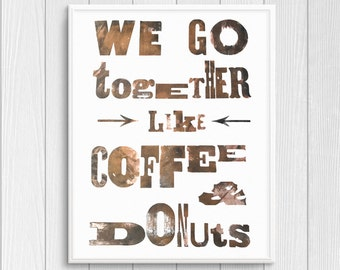 Coffee & Donuts — letterpress print — We go together like coffee and donuts