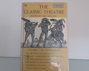 The Classic Theatre by Eric Bentley 1958 First Ed. (?)