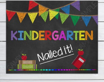 KINDERGARTEN Nailed It Graduation Sign Instant Download - Last Day of School Sign Chalkboard - School Photo Prop 8x10 11x14 #DPIKNI765