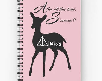 Always Harry Potter spiral notebook Harry Potter gift Spiral writing journal Harry Potter wedding gift Severus Snape Half blood prince