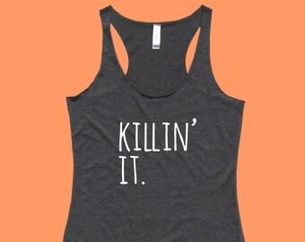 Killin' It -  Fit or Flowy Tank