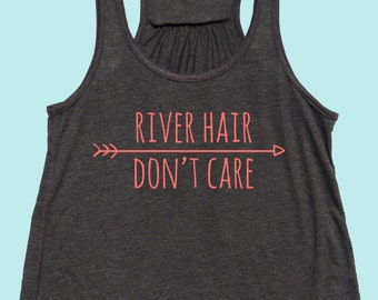 River Hair Don't Care - Fit or Flowy Tank