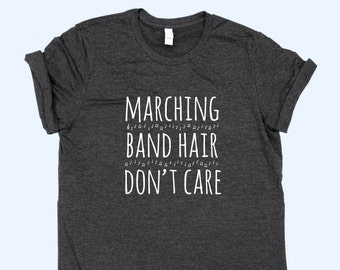 fecaa057 Marching Band Hair Don't Care - Unisex SHIRT