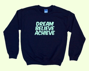 Dream Believe Achieve - Crewneck Sweater