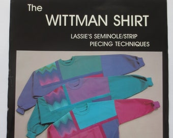 The Wittman Shirt, Lassie's Seminole Strip Piecing Techniques, Intermediate Machine Sewing Project, Uncut
