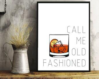 Call Me Old Fashioned Print, Old Fashioned Cocktail, Wall Art, Old Fashioned Print, Alcohol Print, Home Decor, Bar Art Kitchen Art, Bar Cart