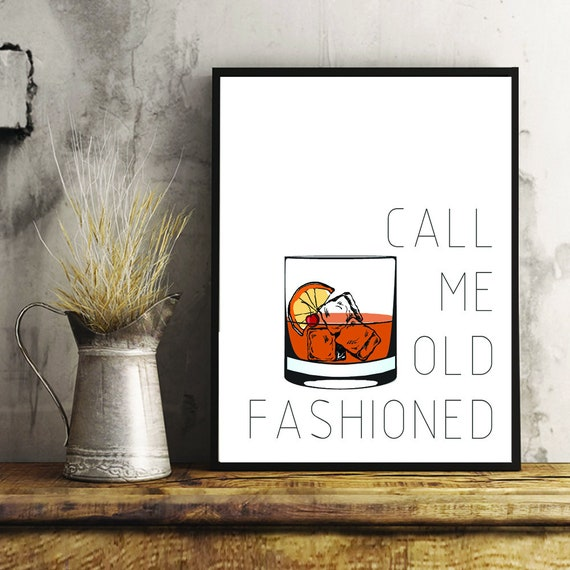 Call Me Old Fashioned Print Old Fashioned Cocktail Wall Art Etsy