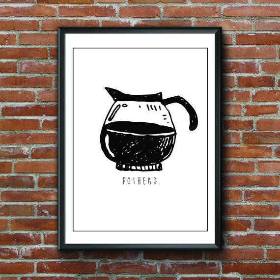 Pothead, Weed, Coffee, Coffee Lover, Coffee Pot, Wall Art, Kitchen Art, Home Decor, Black And White, Coffee Drinker, Coffee Print, Stoner by Etsy