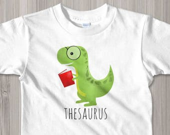 6beed3ff14d2 Funny Dinosaur Toddler Kids T-Shirt - Thesaurus - Children Tee Cute Pun  Green Dinos Puns Dinosaurs Reading Books Read Dino Book Lover Gifts