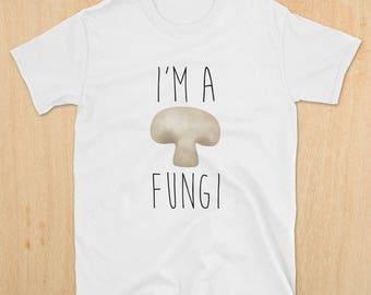 8abf04f1 I'm A Fungi - Unisex Softstyle T-Shirt - Funny Saying Mushroom Shirt Fun  Guy Pun Food Puns Vegetable Veggie Joke Silly Pick-Up Line Tee Gift