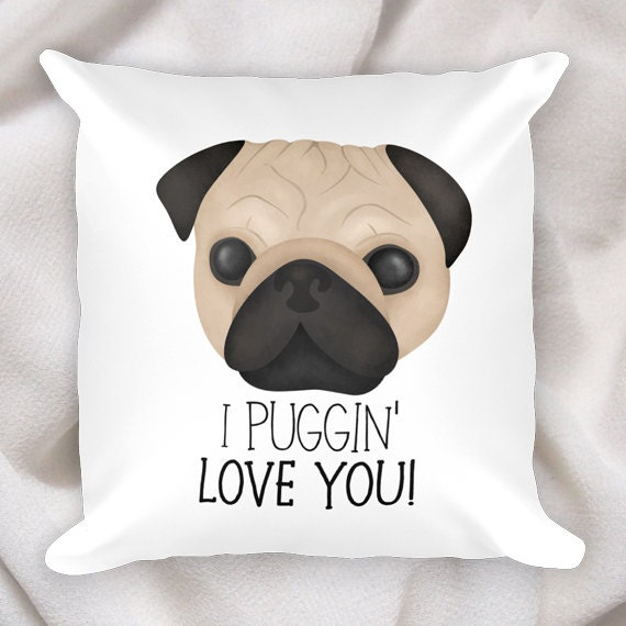 I Puggin Love You 18x18 Square Pillow Case With Or Etsy