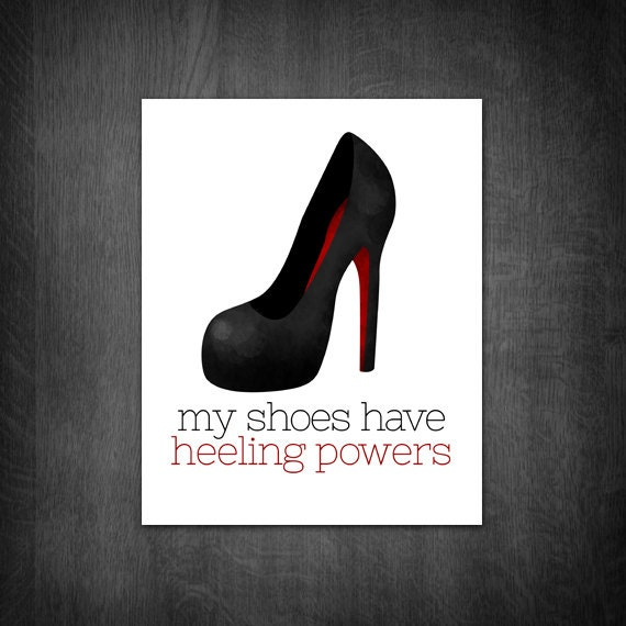 My Shoes Have Heeling Powers Digital 8x10 Printable Poster Etsy