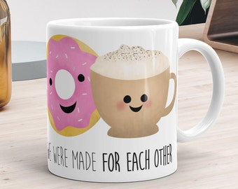 Funny Mug 11oz or 15oz - We Were Made For Each Other - Love Quote Donut And Latte Mug Couple Happy Valentines Day Gift Mug Coffee Gifts
