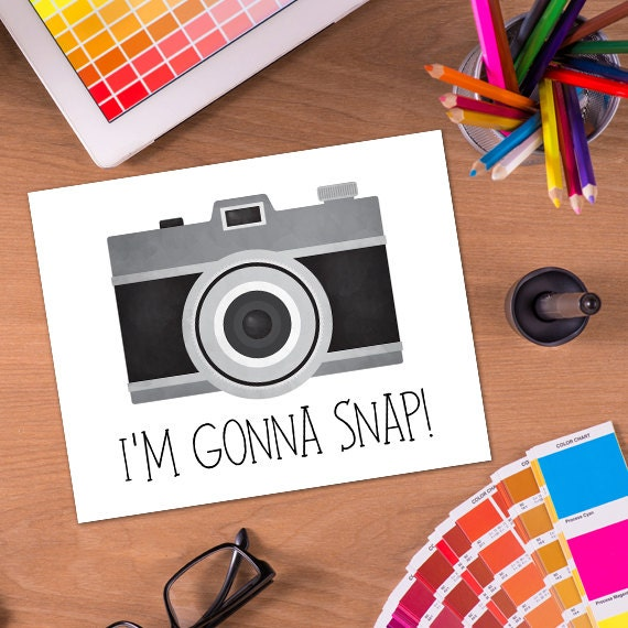 Im Gonna Snap Digital 8x10 Printable Poster Funny