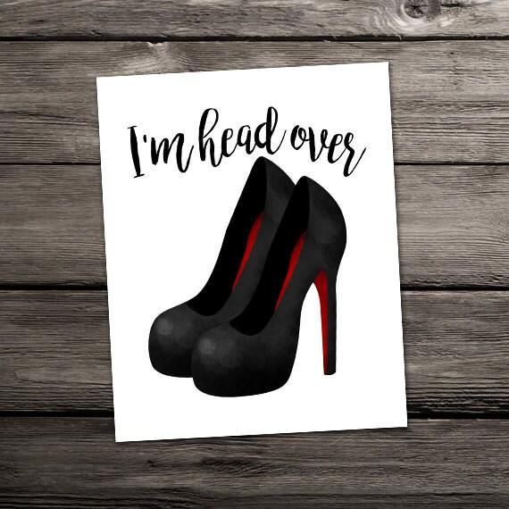 Im Head Over Heels Digital 8x10 Printable Poster I Love Etsy