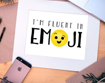 I'm Fluent In Emoji Digital 8x10 Printable Poster Funny Saying Emojis Emoticons Text Type Social Media Language Happy Face Silly Tech Phone