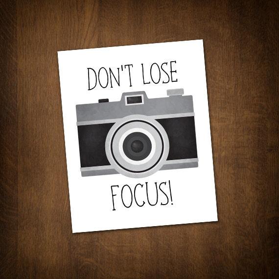 Dont Lose Focus Digital 8x10 Printable Poster Funny Photography Puns Motivational Poster Pun Camera Punny Photographer Photos Focusing Art