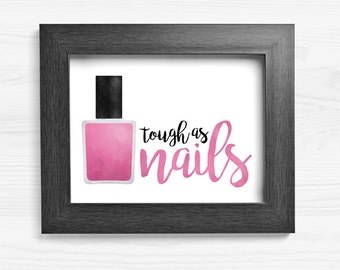 Tough As Nails Digital 8x10 Printable Poster Funny Saying Nailart Manicure Cosmetics Spa Salon Puns Nail Polish Puns Mani Punny Pun Beauty