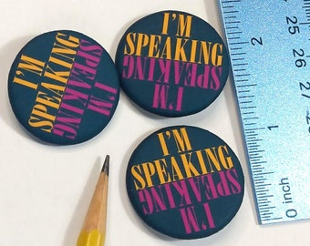 I'M SPEAKING pin-back buttons quoting Kamala Harris, 6 in a bag