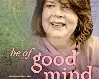 Wilma Mankiller, be of good mind, perSISTERS series in the Female Power Project