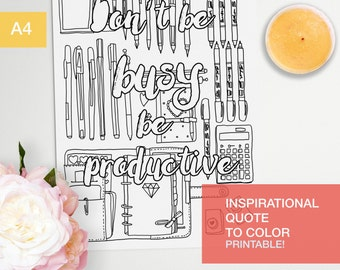 Inspirational quotes coloring page - don't be busy be productive - art therapy -  A4 - printable, print at home