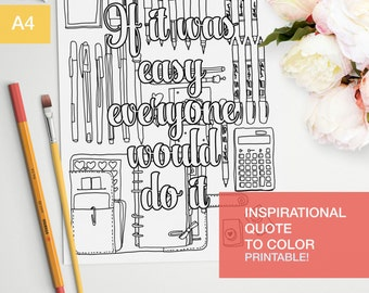Motivational quotes coloring page - if it was easy everyone would do it - adult color book -  A4 - printable, print at home