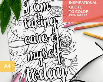 Affirmation coloring quotes printable - I am taking care of myself today - treat yo self -  A4 - printable - self care kit