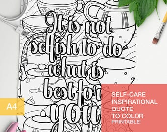 affirmation quotes coloring page - It is not selfish to do what is best for you - art therapy -  A4 - printable