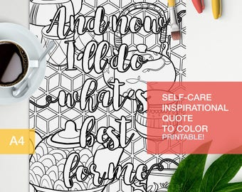 "positive vibes quotes coloring page - ""and now I'll do what's best for me"" - printable A4"