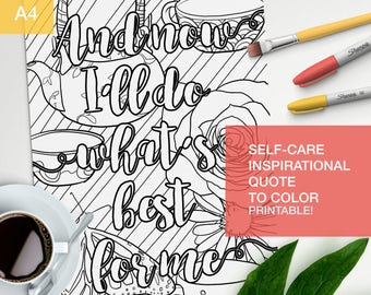 "self care quote coloring page - ""And Now I'll do what's best for me"" - affirmation - positive words -  A4 - printable"