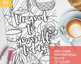 good vibes only coloring quotes - be good to yourself today - Treat yo self! - A4 printable