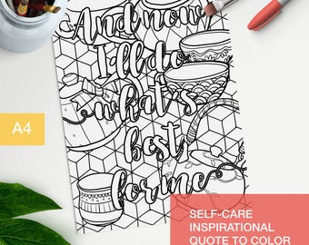 """Inspirational coloring quotes printable - """"And Now I'll do what's best for me"""" - self care kit A4"""