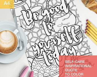 self care quote coloring page - be good to yourself today - treat yo self -  A4 - printable