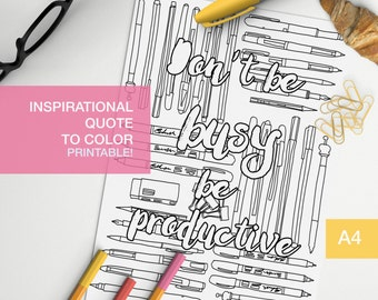 Inspirational quotes coloring page - don't be busy be productive - motivational color page -  A4 - printable, print at home
