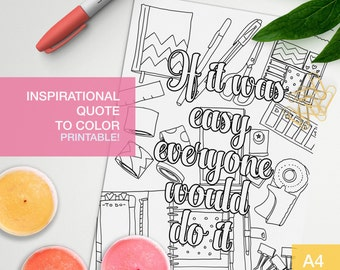 Motivational quotes coloring page - if it was easy everyone would do it - inspiration wall -  A4 - printable, print at home