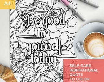 self-care quotes coloring page - be good to yourself today - Treat yo self! -  A4 - printable, print at home
