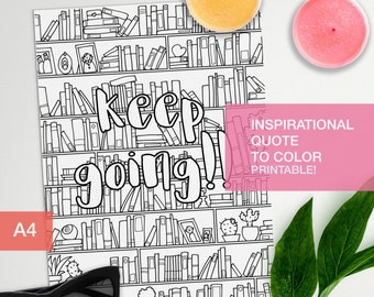 Inspirational quotes coloring page - Keep Going!! - art therapy -  A4 - printable, print at home