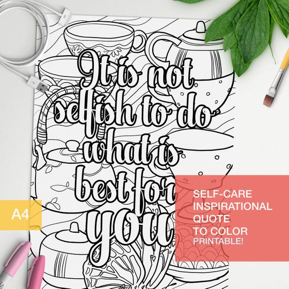 affirmation quotes coloring page It is not selfish to do what is best for you art therapy A4 printable