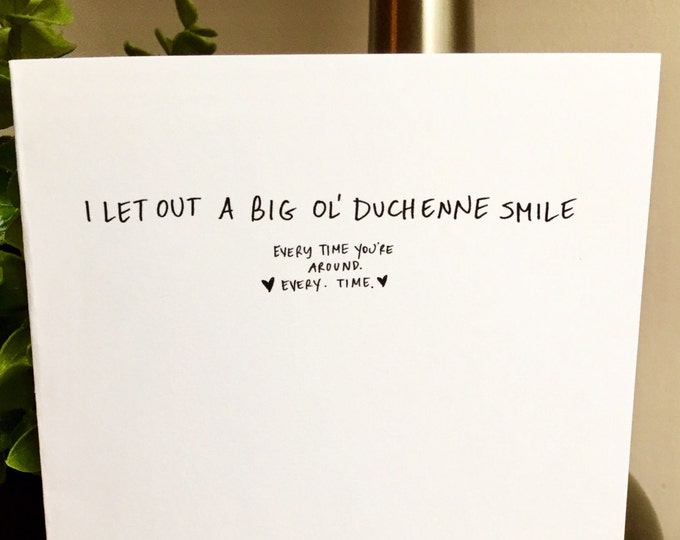 Duchenne Smile, You make me smile Card, Sidesandwich Blank Card