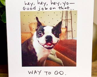 Way To Go Card, Boston Terrier Encouragement Card