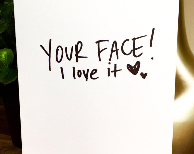 6 Pack of Cards, Bulk Greeting Cards,  I love your face, Funny love card, Anniversary ,crazy for you, be mine, card for her, Love your Face