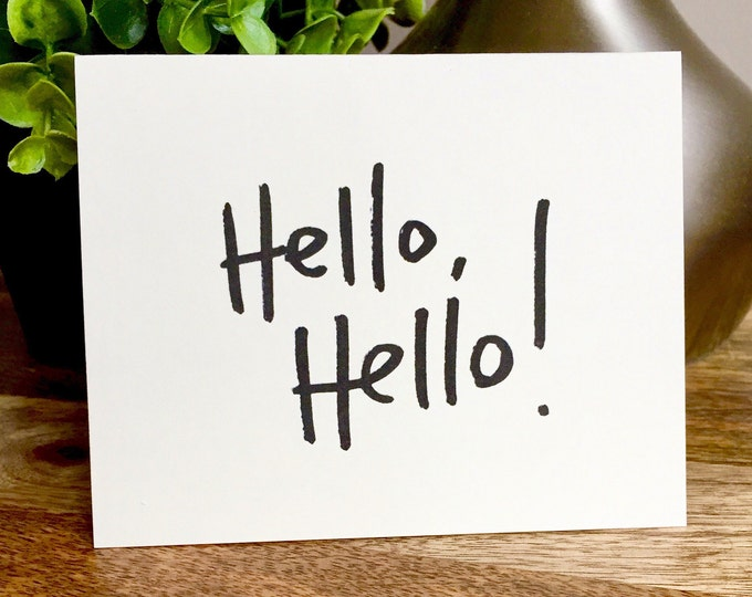 hello card, just saying hi card, thinking of you, hello hello, simple hello card, hand lettered hello greeting card, hello greeting card