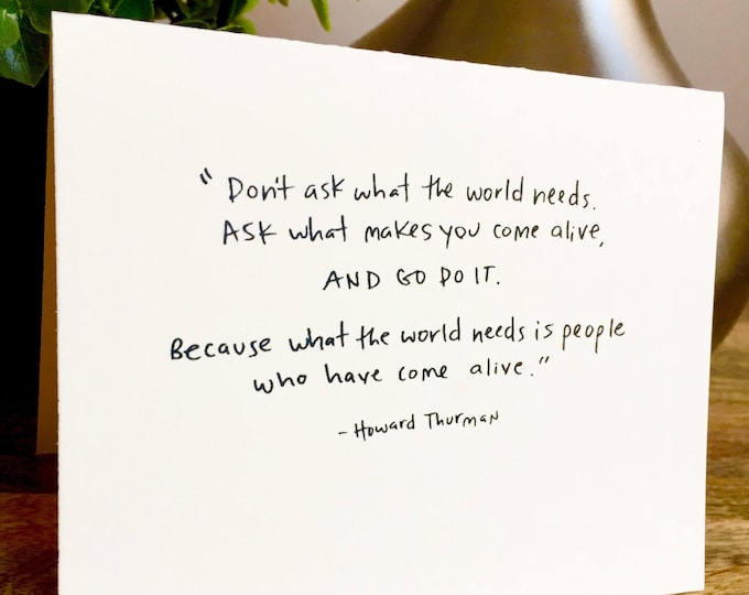 Hand Lettered Blank Notecards, Howard Thurman quotes, Howard Thurman, Come alive, blank notecard, handmade stationary, spread peace equality
