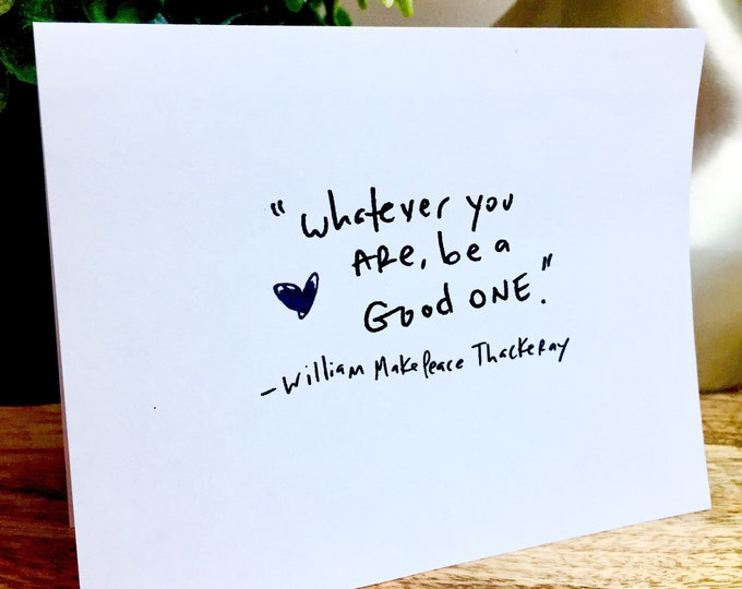 Be Good, Simple blank notecard, William Makepeace Thackeray quote, Sidesandwich Thank you card