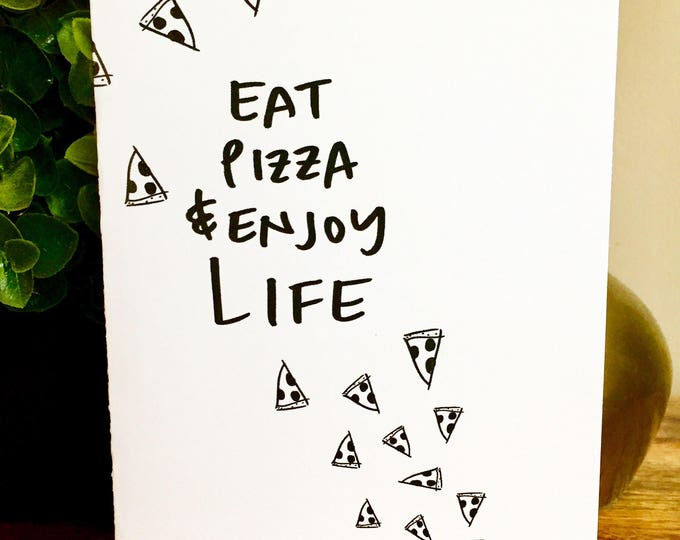 Eat pizza and enjoy life card, pizza love card, Pizza pun card, pizza my heart, anniversary card, romantic card, valentines day card, Pizza