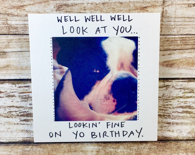 Boston terrier birthday card, funny birthday, happy birthday card unique, birthday for him, card for her, lookin fine, handmade birthday